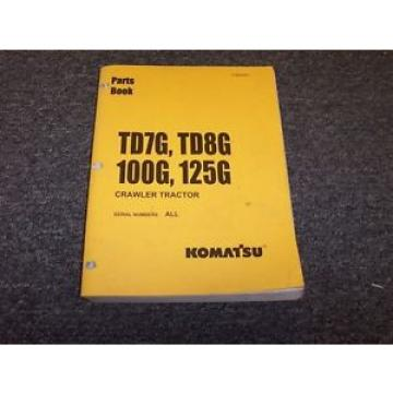 Komatsu TD7G TD8G 100G 125G Dozer Crawler Tractor Parts Catalog Manual Book